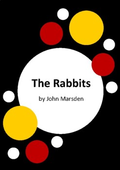 The Rabbits by John Marsden and Shaun Tan - 6 Worksheets