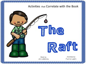The Raft by Jim LaMarche ~ 36 pgs. of Common Core Activities