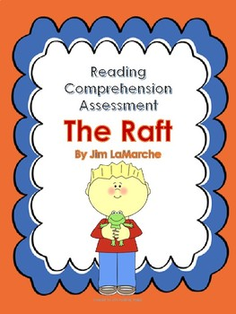 The Raft by Jim LaMarche Reading Comprehension Assessment