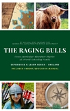 The Raging Bulls - England - Experience & Learn Series