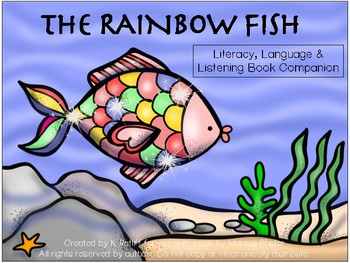 The Rainbow Fish:  Literacy, Language and Listening Book Companion