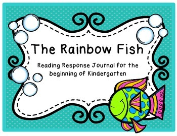 The Rainbow Fish--Response Journal for the Beginning of K