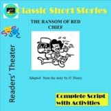 The Ransom of Red Chief, A Readers' Theater Adaptation with Activities