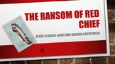 The Ransom of Red Chief Close-reading Guide and Assessment