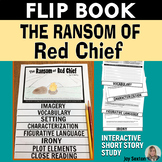 The Ransom of Red Chief FLIP BOOK - Short Story Study (Standards-Based)
