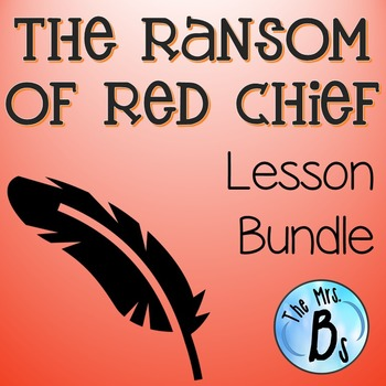"""The Ransom of Red Chief"" Lesson Bundle {CCSS}"