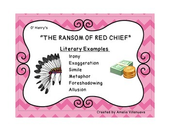 """""""The Ransom of Red Chief"""" Literary Elements - with text evidence"""