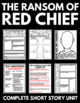 Ransom of Red Chief by O.Henry: Short Story Resources and Activities
