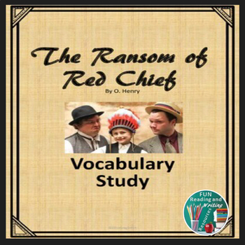 The Ransom of Red Chief VOCABULARY with Context Clues