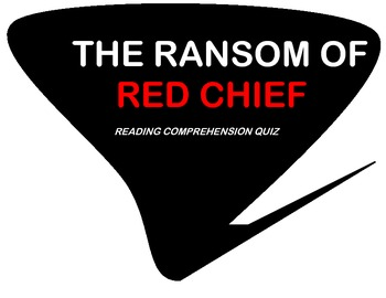 The Ransom of Red Chief by O' Henry - Reading Comprehension Quiz and Answer Key