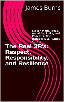 The Real 3R's: Respect, Responsibility, and Resilience