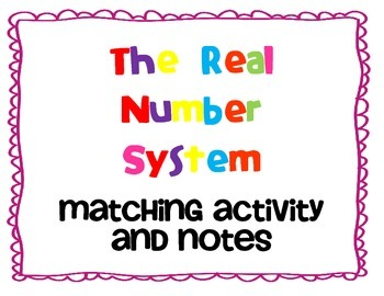 The Real Number System: Matching Activity and Notes