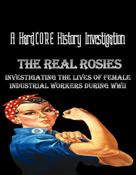 The Real Rosies: Investigating the Real Experiences of Female WWII Workers