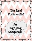 The Real Story of Pocahontas: A Webquest