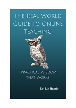 The Real World Guide to Online Teaching