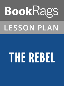 The Rebel Lesson Plans
