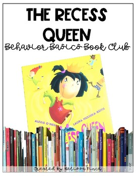 The Recess Queen- Behavior Basics Book Club