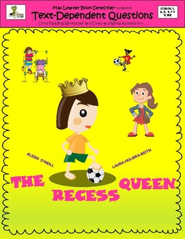 The Recess Queen: Text-Dependent Questions and More!