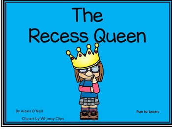 The Recess Queen  ~ by Alexis O'Neill    41 pgs of Common Core Activities