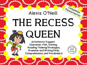 The Recess Queen  by Alexis O'Neill:   A Complete Literature Study!