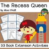 The Recess Queen by AlexisO'Neill 23 Book Extension Activities NO PREP