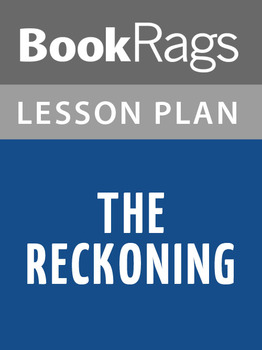 The Reckoning Lesson Plans