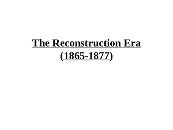 The Reconsturction Era lecture outline