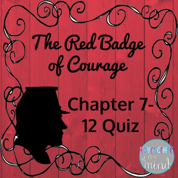 Free The Red Badge of Courage Quiz for Chapters 7-12