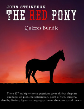 The Red Pony by John Steinbeck-Quizzes Bundle