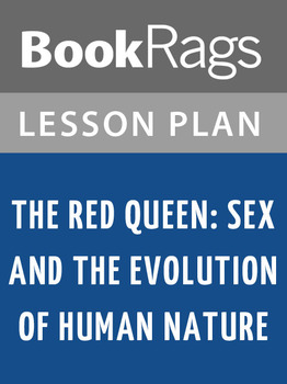 The Red Queen: Sex and the Evolution of Human Nature Lesson Plans