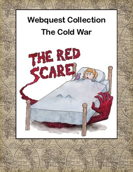 The Red Scare  -The Cold War-Webquest