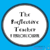The Reflective Teacher--A Yearlong Guidebook