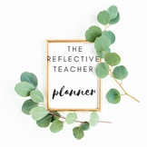 The Reflective Teacher Planner and Binder 40htw Friendly Version Editable! 17-18
