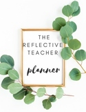 The Reflective Teacher Planner and Binder Editable! 2017-2