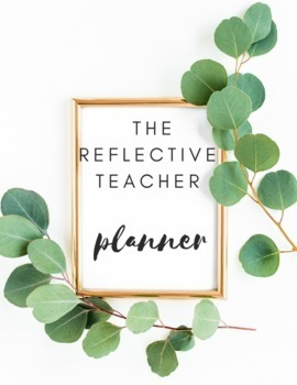 The Reflective Teacher Planner and Binder Editable For the