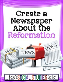 The Reformation: Create a Newspaper Project