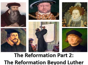 The Reformation Part 2: Beyond Luther Power Point, Worksheet, & Printables