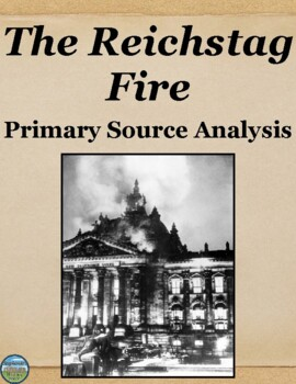 The Reichstag Fire Primary Source Analysis