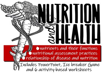 The Relationship of Nutrition & Health- PPT with Icebreaker Game & 6 Activities