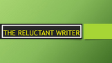 The Reluctant Writer
