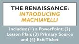 The Renaissance: Introducing Machiavelli