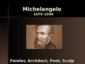 The Renaissance - Key Figures - Michelangelo