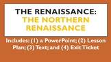 The Renaissance: Outside Italy (the Northern Renaissance)