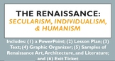 The Renaissance: Secularism, Individualism, & Humanism