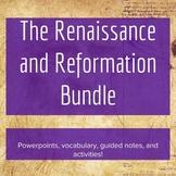 The Complete Renaissance and Reformation Unit - Lesson Bundle