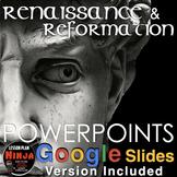 Renaissance PowerPoint & Reformation PowerPoint + Video Clips + Presenter Notes