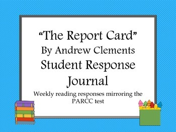The Report Card By Andrew Clements Reading Response Journal- Common Core