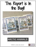 The Report is in the Bag : Arctic Animals Project Based Learning - PBL