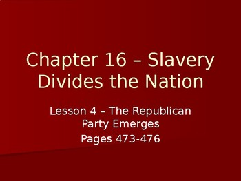 Slavery Divides the Nation - The Republican Party PowerPoint