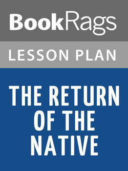 The Return of the Native Lesson Plans
